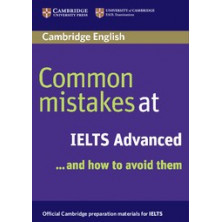 Common Mistakes at IELTS Advanced and how to avoid them - Cambridge