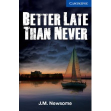 Better Later Than Never  - Cambridge