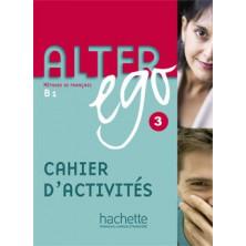Alter Ego 3 Cahier d'activités - Ed. Hachette
