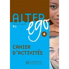 Alter Ego 4 Cahier d'activités - Ed. Hachete