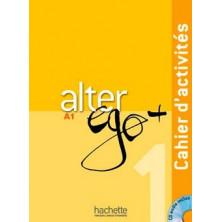 Alter Ego PLUS 1 Cahier d'activités + CD - Ed. Hachette
