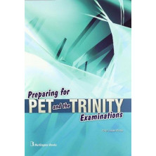 Preparing for PET and the TRINITY examinations - Ed. Burlington