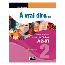 À vrai dire... 2 - Livre de l'élève + CD - Ed. Vicens Vives