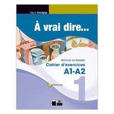 À vrai dire... 1 - Cahier d'exercises + CD - Ed. Vicens Vives