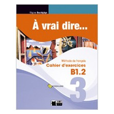 À vrai dire... 3 - Cahier d'exercises + CD - Ed. Vicens Vives