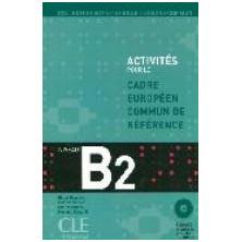 Activités pour le Cadre commun B2 + CD - Ed. Cle international