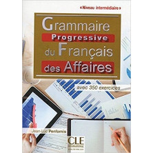 Grammaire progressive du français de affaires A2 - B1 - Ed. Cle international