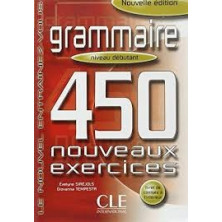 Grammaire 450 Exercises A1 - A2 - Ed. Cle international