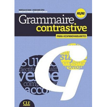 Grammaire contrastive pour hispanophones A1 - A2 - Ed. Cle international