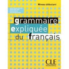 Grammaire expliquée du français A1 - Ed. Cle international