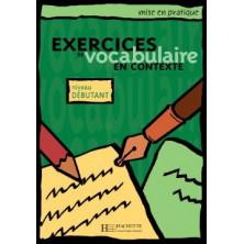 Mise en Pratique Vocabulaire - Débutant - Ed. Hachette