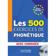 Les 500 exercises de Phonétique B1 - B2 - Ed. Hachette