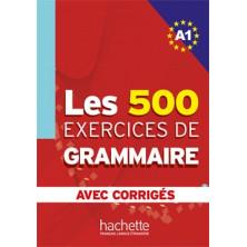 Les 500 exercises de Grammaire A1 - Ed. Hachette