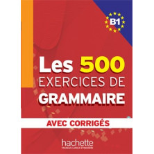 Les 500 exercises de Grammaire B1 - Ed. Hachette