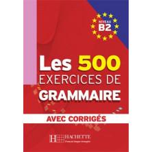 Les 500 exercises de Grammaire B2 - Ed. Hachette