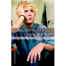 Too Old to Rock and Roll and Other Stories - Ed. Oxford