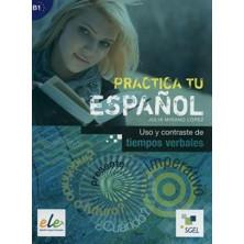 Practica tu español - Uso de contraste de los tiempos verbales - Ed. Sgel