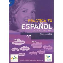 Practica tu español - Ser y estar - Ed. Sgel