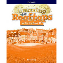 Amazing Rooftops 2. Activity Book - Ed Oxford