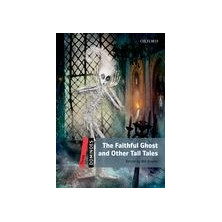 The faithful ghost and other tall tales - Ed. Oxford