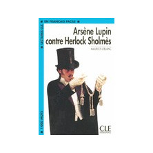 Arsène Lupin contre Herlock Sholmès - Ed. Cle International