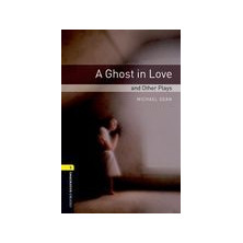 A Ghost in Love and other plays - Ed. Oxford